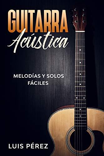 Guitarra Acústica: Melodías y Solos Fáciles