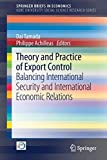 Theory and Practice of Export Control: Balancing International Security and International Economic Relations (SpringerBriefs in Economics)