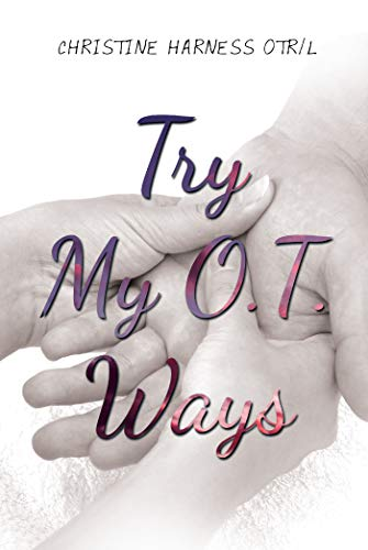 TRY MY O.T. WAYS (English Edition)