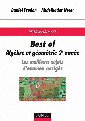 Best of DEUG de mathématiques - Algèbre et géométrie, 2e année : Les meilleurs sujets d'examen corrigés
