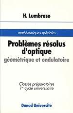 Problèmes résolus d'optique géométrique et ondulatoire de Hubert Lumbroso