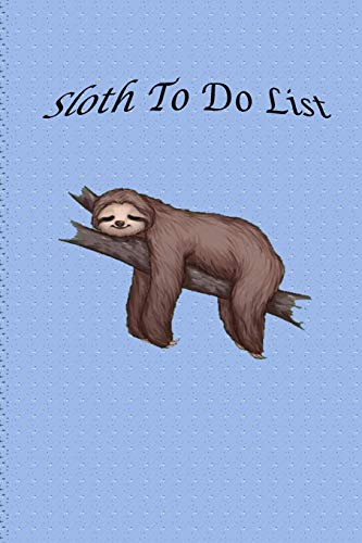 Sloth To Do List: Do Not Want To-Do List Notebook Task Checklist Memo Pad Daily Weekly Planner for Home Business Office Work Organisation (Blue)