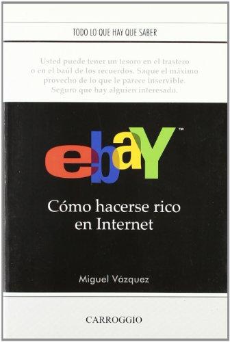 EBay. Cómo Hacerse Rico En Internet (APRENDICES Y VARIOS)