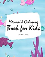Mermaid Coloring Book for Kids (Large Softcover Coloring Book for Children)