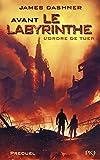 Avant Le labyrinthe -Tome 4 - L'ordre de tuer (4)