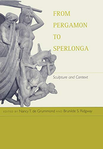 Grummond, N: From Pergamon To Sperlonga - Sculpture & Contex: Sculpture and Context (Hellenistic Culture & Society, Band 34)