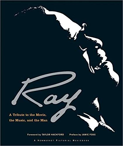 Ray: A Tribute to the Movie, the Music, and the Man (Shooting Script)