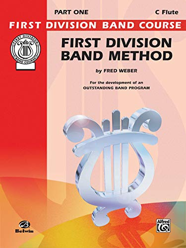 First Division Band Method, Part 1: C Flute (First Division Band Course)