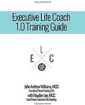 Executive Life Coach 1.0 Training Guide