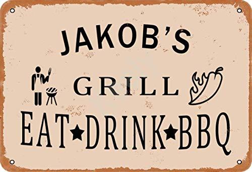 Jakob'S Grill Eat Drink BBQ Blechschild Metall Plakat Warnschild Retro Eisenblech Plakette Jahrgang Poster Schlafzimmer Familie Wand Aluminium Kunstdekor