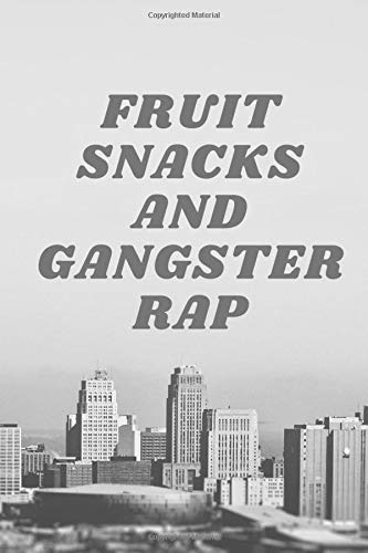 FRUIT SNAKES AND GANGSTER RAP: notebook for rappers to write...
