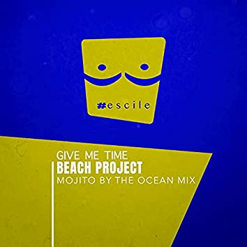Give Me Time (Mojito By The Ocean Mix)