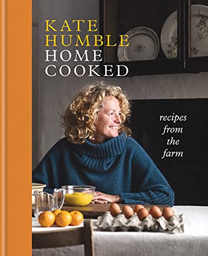 Home Cooked: Recipes from the Farm (English Edition)
