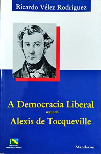 Democracia Liberal Segundo Alexis De Tocqueville