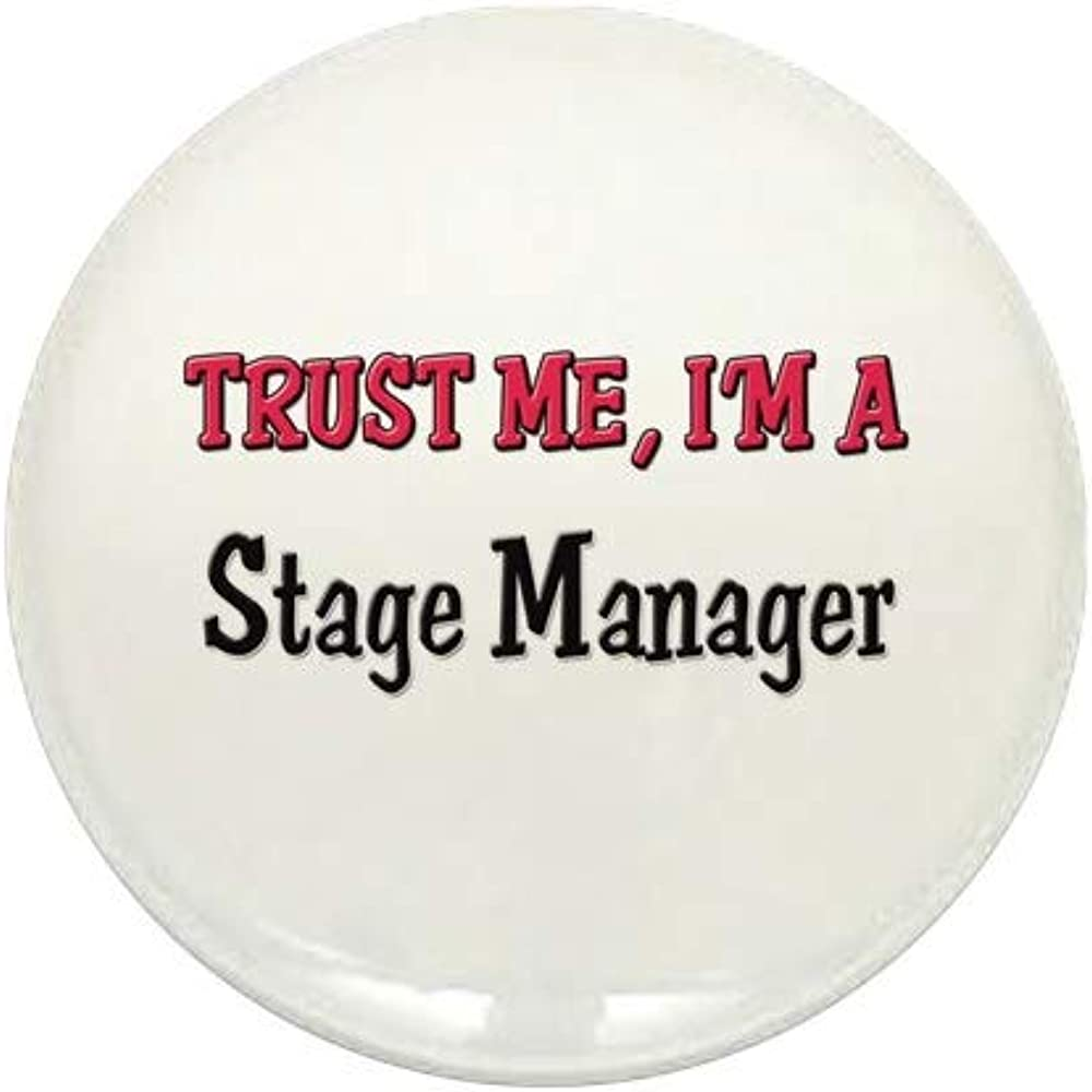 CafePress Trust Me I'm A Stage Round Mini Max Free shipping / New 80% OFF 1