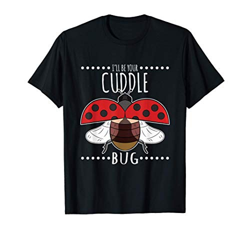 Diseo de mariquita Ser tu regalo de insectos abrazos Camiseta