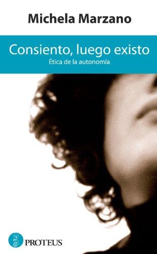 Consiento, Luego Existo (Siglo Xxi (proteus))