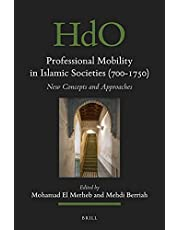 Professional Mobility in Islamic Societies (700-1750): New Concepts and Approaches (Handbook of Oriental Studies: Section 1; The Near and Middle East)