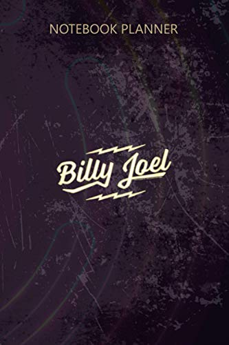 Notebook Planner Billy Joel Big Shot: 114 Pages, Daily, To Do, Work List, Personal, Happy, Notebook Journal, 6x9 inch