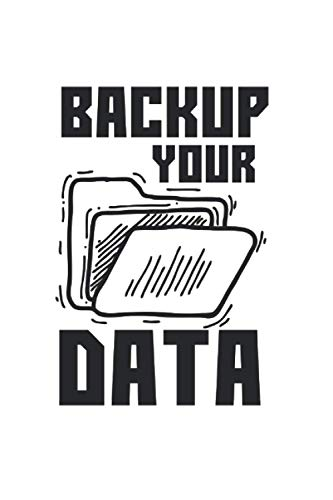 Backup Your Data Programming: College Ruled Lined Computer Backup Notebook for Computer Lovers or Technology Lovers (or Gift for Smart Phone Lovers or Backup Lovers)