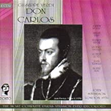 Giuseppe Verdi: Don Carlos (Sung in French) [Complete performance of the original French verison prior to cuts made by Verdi before the first performance in March 1867: Recorded April 22, 1972 - Edith Tremblay, Michele Vilma, Andre Turp, Robert Savoie, Joseph Rouleau, Richard Van Allan, Robert Lloyd; BBC Chorus and Orchestra; John Matheson, Conductor] AND [ Bonus Excerpts from the 1884 standard version in French: Paris, 1961: Germaine Bonnet, Genevieve Macaux, Alain Vanzo, Rene Bianco, Xavier Depraz, Jacques Mars, Lucien Lovano; Choeur et Orchestre Radio Lyrique ORTF; Charles Bruck, Conductor]