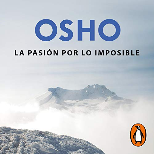 La pasión por lo imposible (OSHO habla de tú a tú) [Passion for the Impossible] cover art