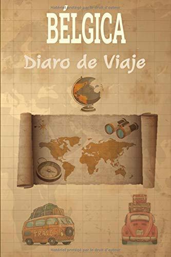 Bélgica Diaro de Viaje: Cuaderno de Recuerdos de Actividades en Vacaciones | cuaderno registro de hoteles, vuelos, lista de equipaje y lugares a ... y Bloc de Notas | Regalo perfecto para niños