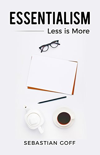 Essentialism: Less is More (English Edition)