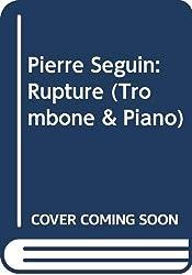 Pierre seguin: rupture (trombone & piano)