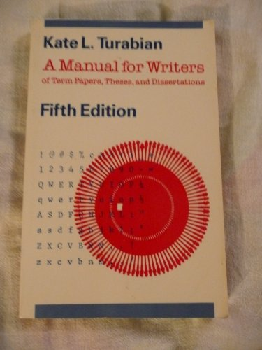 A Manual for Writers of Term Papers, Theses, and Dissertations, Fifth Edition