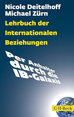 Lehrbuch der Internationalen Beziehungen: Per Anhalter durch die IB-Galaxis
