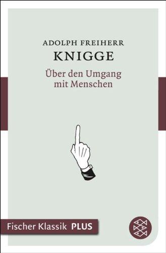 Über den Umgang mit Menschen (Fischer Klassik Plus) von [Adolph Freiherr von Knigge]