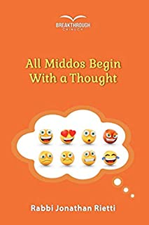 All Middos Begin With a Thought