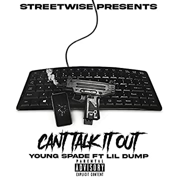 Can't Talk It Out (feat. Lil Dump)