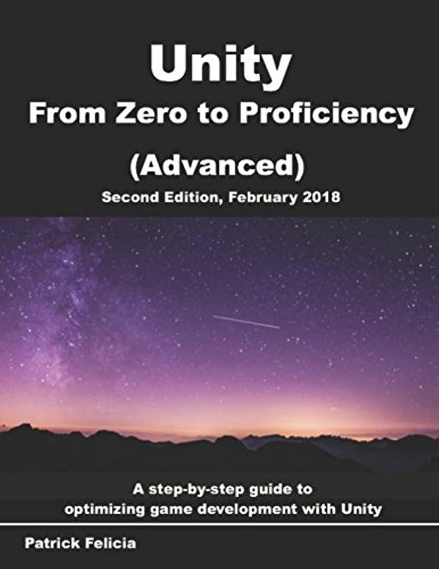 敬な隣接おもちゃUnity From Zero to Proficiency (Advanced): Create multiplayer games and procedural levels, and boost game performances: a step-by-step guide [Second Edition, February 2018]