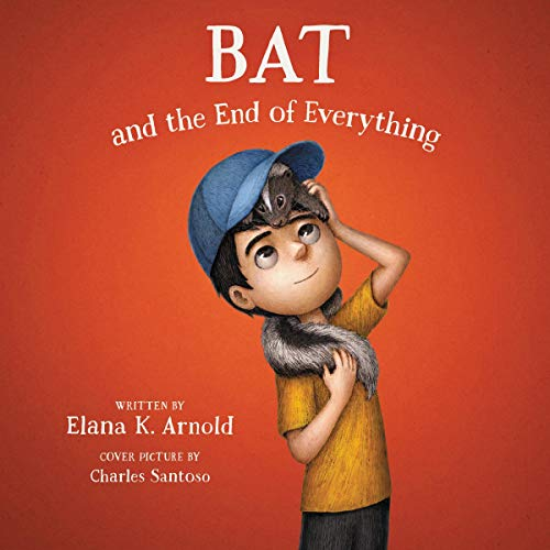 Bat and the End of Everything audiobook cover art