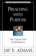 Preaching with Purpose: The Urgent Task of Homiletics
