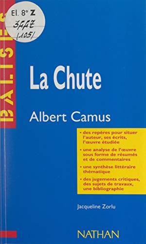La chute: Albert Camus. Des repères pour situer l'auteur, ses écrits, l'œuvre étudiée. Une analyse de l'œuvre sous forme de résumés et de commentaires. ... des sujets de travaux, une bibliographie
