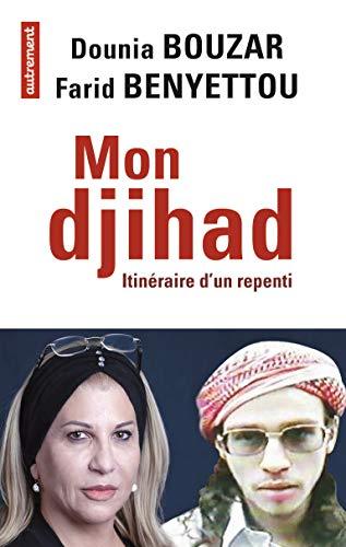 Mon djihad: Itinéraire d'un repenti