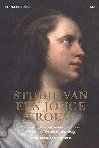 Phoebus Focus XIX: Studie van een jonge vrouw: Een bijzondere blik in het atelier van Michaelina Wautier (1604-1689)