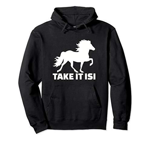 Islandpferd Take it isi Pullover Hoodie