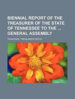 Biennial Report of the Treasurer of the State of Tennessee to the General Assembly