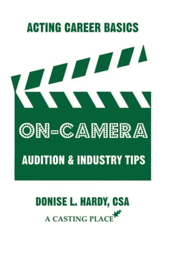 Acting Career Basics: On-Camera Audition & Industry Tips