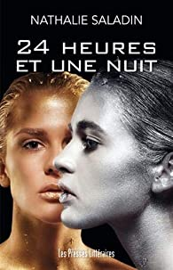 24 heures et une nuit par Nathalie Saladin