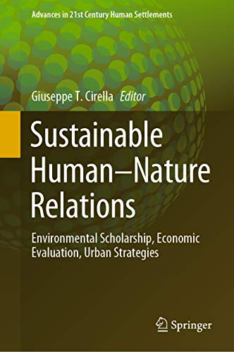 Sustainable Human–Nature Relations: Environmental Scholarship, Economic Evaluation, Urban Strategies (Advances in 21st Century Human Settlements) (English Edition)