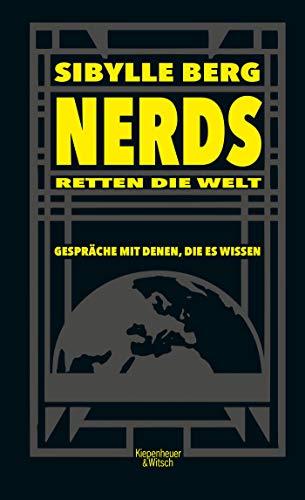 Buchseite und Rezensionen zu 'Nerds retten die Welt: Gespräche mit denen, die es wissen' von Berg, Sibylle