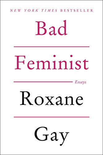 Compare Textbook Prices for Bad Feminist: Essays 1 Edition ISBN 9780062282712 by Gay, Roxane