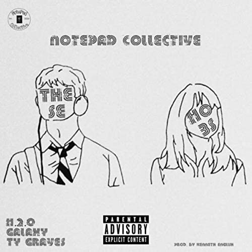 NotePad Collective feat. Galaxy, Ty Graves & H.2.O