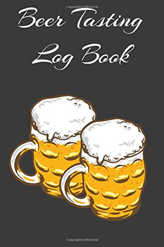 Beer Tasting Log Book: Unique Gifts Women Men Ipa Adult Boyfriend Grownups Hand Crafted Brewing Rating Review