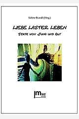 Liebe Laster Leben | Texte von Jung und Alt Taschenbuch